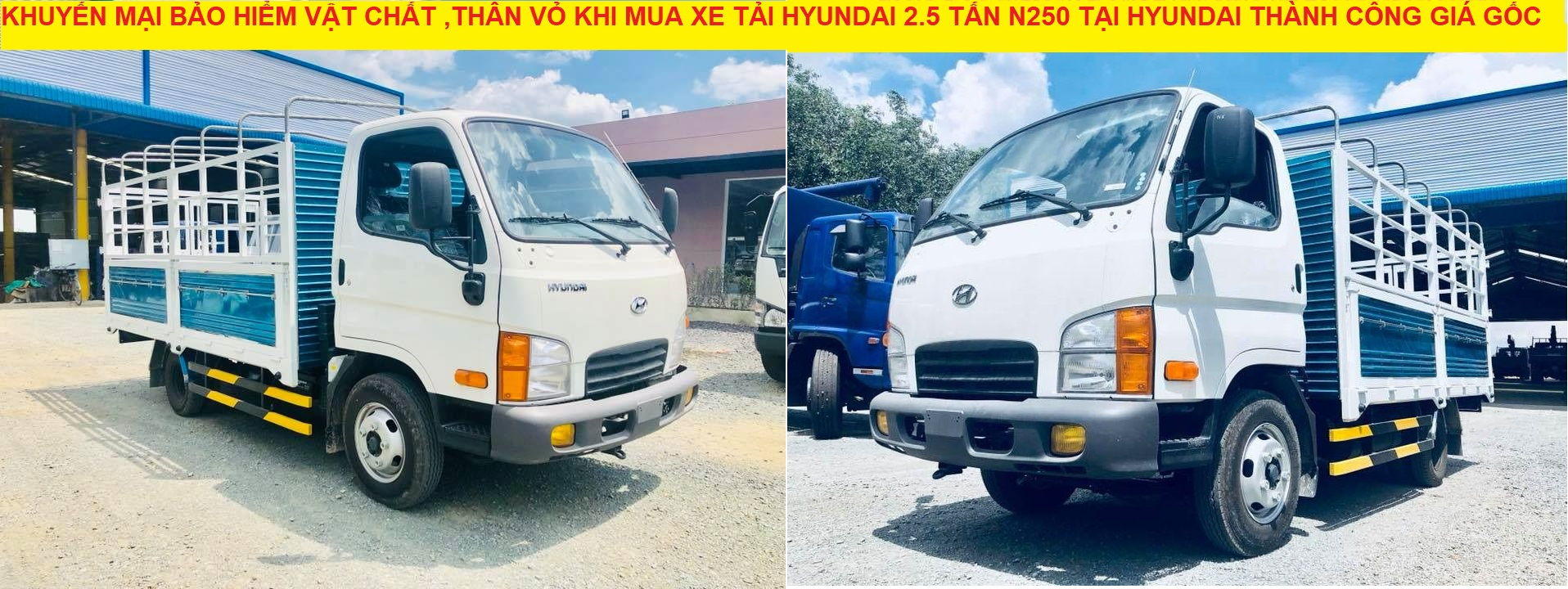 Thanhconghyundai.vn khuyến mại Bảo hiểm thân vỏ cho khách hàng mua xe hyundai thành công 2.5 tấn n250 - 2t5 mua trả góp - trả thẳng | 0966.667.554